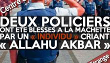 """Deux policiers ont été blessés à la machette par un """"individu"""" criant """"allahu akbar"""""""